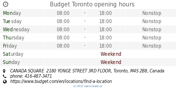 Budget Toronto opening hours, CANADA SQUARE 2180 YONGE STREET 3RD FLOOR