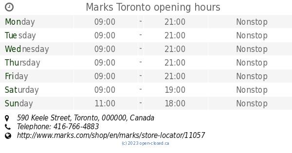 Marks Toronto Opening Hours 590 Keele Street