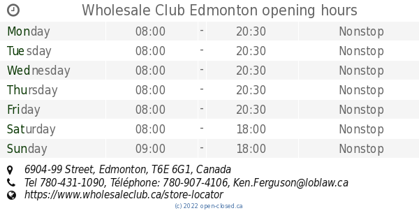 Wholesale Club Edmonton opening hours, 6904-99 Street