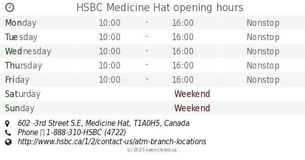 HSBC Medicine Hat opening hours, 602 -3rd Street S E