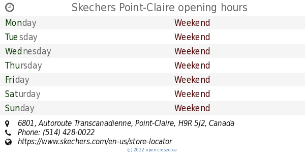 Skechers Point Claire Opening Hours 6801 Autoroute Transcanadienne